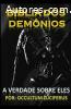 Bíblia dos Demônios - A verdade Sobre Eles